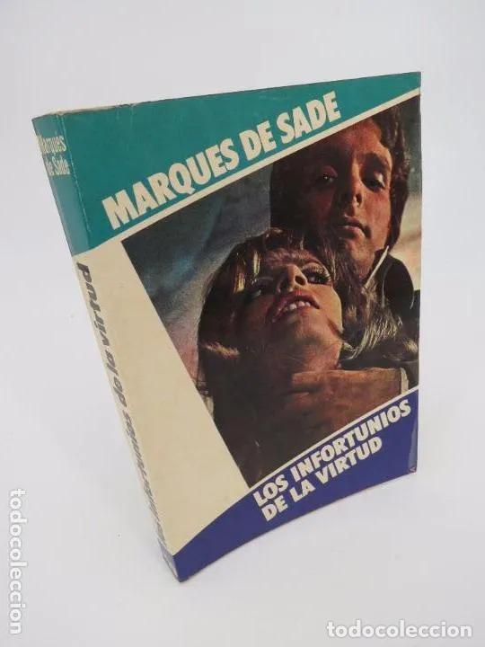 COL. OTRO PRISMA. LOS INFORTUNIOS DE LA VIRTUD (MARQUÉS DE SADE) MUNDILIBRO, 1977. OFRT (Libros de Segunda Mano (posteriores a 1936) - Literatura - Narrativa - Erótica)