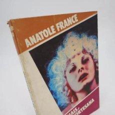 Libros de segunda mano: COL. OTRO PRISMA. THAIS, LA CORTESANA (ANATOLE FRANCE) MUNDILIBRO, 1977. OFRT. Lote 195352932