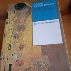 Livres d'occasion: ESCENAS AMATORIAS. GONZALO TORRENTE BALLESTER. Lote 196077081
