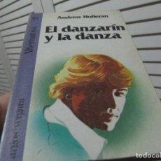 Libros de segunda mano: EL DANZARÍN Y LA DANZA - ANDREW HOLLERAN 1978. Lote 196133776