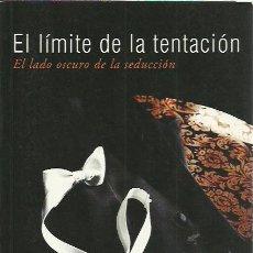 Libros de segunda mano: EVE BERLIN-EL LÍMITE DE LA TENTACIÓN:EL LADO OSCURO DE LA SEDUCCIÓN.TERCIOPELO.2013.. Lote 196167950