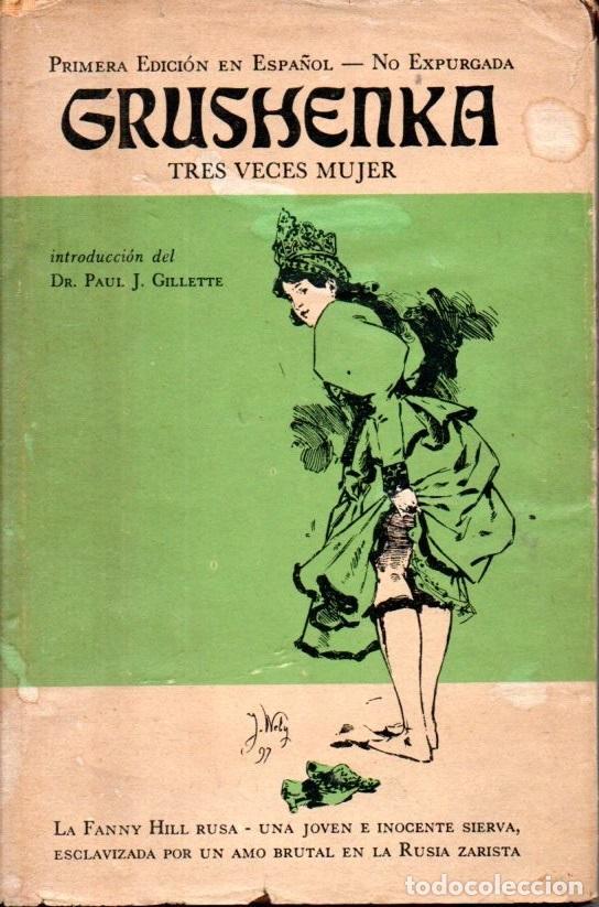 GRUSHENKA TRES VECES MUJER (MÉXICO, 1968) (Libros de Segunda Mano (posteriores a 1936) - Literatura - Narrativa - Erótica)