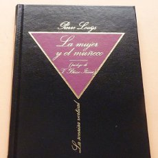 Livres d'occasion: LA MUJER Y EL MUÑECO (PRÓLOGO V. BLASCO IBAÑEZ) - PIERRE LOUŸS -LA SONRISA VERTICAL Nº 47-1984-NUEVO. Lote 197422052