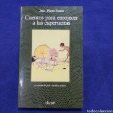 Libros de segunda mano: CUENTOS PARA ENROJECER A LAS CAPERUCITAS - JEAN-PIERRE ENARD. Lote 197480757