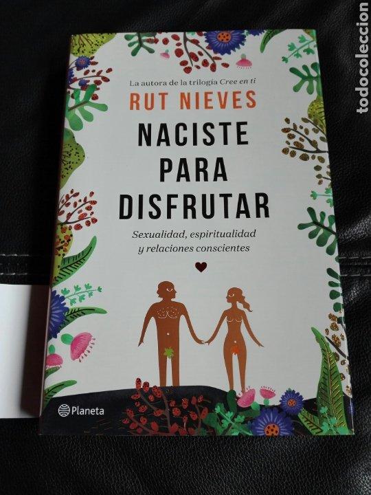 Libros de segunda mano: Naciste para disfrutar Sexualidad espiritualidad y relaciones conscientes Rut Nieves Libro nuevo - Foto 2 - 198137976
