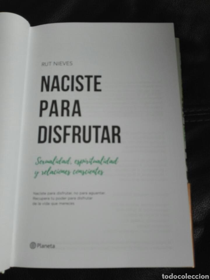 Libros de segunda mano: Naciste para disfrutar Sexualidad espiritualidad y relaciones conscientes Rut Nieves Libro nuevo - Foto 6 - 198137976