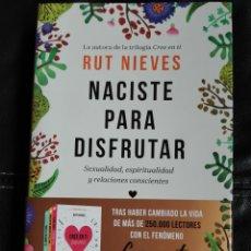 Libros de segunda mano: NACISTE PARA DISFRUTAR SEXUALIDAD ESPIRITUALIDAD Y RELACIONES CONSCIENTES RUT NIEVES LIBRO NUEVO. Lote 198137976