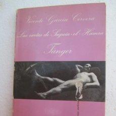 Libros de segunda mano: GARCÍA CERVERA, VICENTE - LAS CARTAS DE SAGUIA-EL-HAMRA TÁNGER - 1985 - 1ª EDICION. Lote 198224600