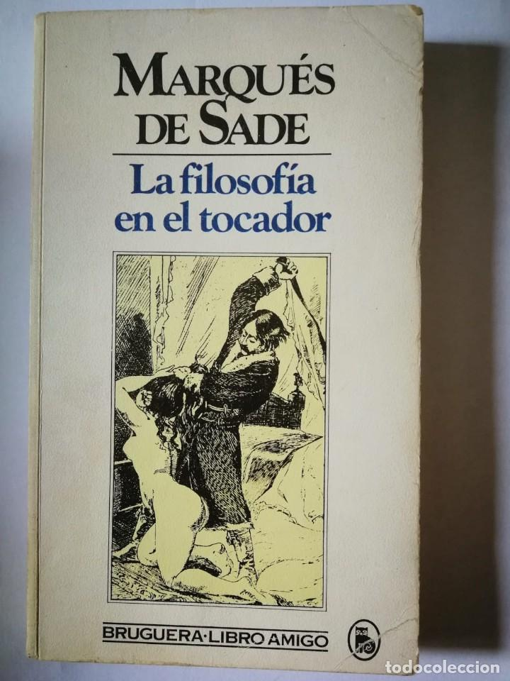 LA FILOSOFÍA EN EL TOCADOR. MARQUES DE SADE (Libros de Segunda Mano (posteriores a 1936) - Literatura - Narrativa - Erótica)