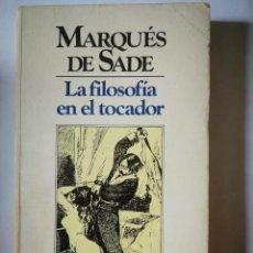 Libros de segunda mano: LA FILOSOFÍA EN EL TOCADOR. MARQUES DE SADE. Lote 198298147