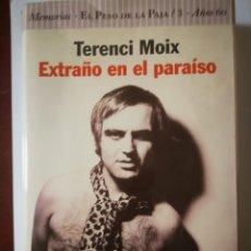 Libros de segunda mano: EXTRAÑO EN EL PARAÍSO. TERENCI MOIX. Lote 198507828