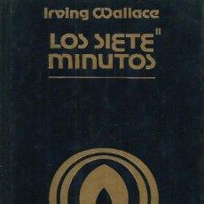 Libros de segunda mano: LOS SIETE MINUTOS. VOL. I Y II. IRVING WALLACE. Lote 198557676