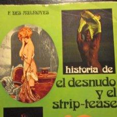 Libros de segunda mano: HISTORIA DE EL DESNUDO Y EL STRIP-TEASE--F. DES AULNOYES. Lote 198564808