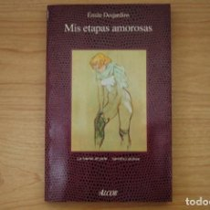Libros de segunda mano: MIS ETAPAS AMOROSAS - ÉMILE DESJARDINS. Lote 199360310