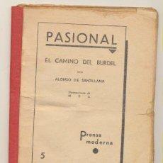 Libros de segunda mano: COLECCIÓN PASIONAL. EL CAMINO DEL BURDEL POR ALONSO DE SANTILLANA. PRENSA MODERNA. MADRID 192?. Lote 199363685