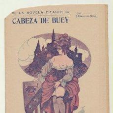 Libros de segunda mano: LA NOVELA PICANTE. CABEZA DE BUEY POR J. PÉREZ DEL MURO. BARCELONA 19??. Lote 199363716