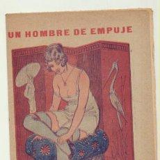 Libros de segunda mano: LA NOVELA SICALÍPTICA. UN HOMBRE DE EMPUJE POR A. DE ALCOLEA. RARO. Lote 199363726