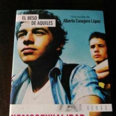 Libros de segunda mano: EL BESO DE AQUILES. ALBERTO CONEJERO LÓPEZ. HOMOSEXUALIDAD. ISABEL GARCÍA SANTIAGO.ABRE LOS OJOS.. Lote 199368630