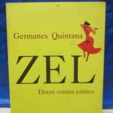Libros de segunda mano: ZEL . DOTZE CONTES EROTICS ( GERMANES QUINTANA ) EN CATALA Nº 303. Lote 200015767