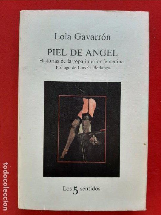PIEL DE ANGEL, HISTORIAS DE LA ROPA INTERIOR FEMENINA, LOLA GAVARRON, TUSQUETS EDITORES, 1982 (Libros de Segunda Mano (posteriores a 1936) - Literatura - Narrativa - Erótica)