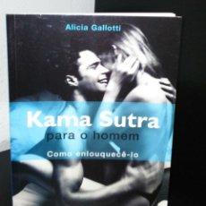 Libros de segunda mano: KAMASUTRA PARA O HOMEM DE ALICIA GALLOTTI. Lote 201263460