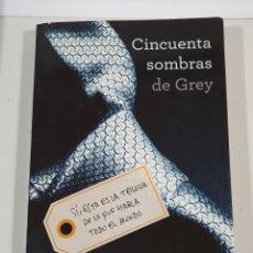 Libros de segunda mano: CINCUENTA SOMBRAS DE GREY -TRILOGIA I - E.L. JAMES EDITORIAL GRIJALBO - LIBRO CINCUENTA SOMBRAS. Lote 201365587