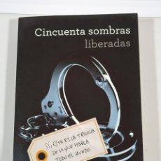 Libros de segunda mano: CINCUENTA SOMBRAS LIBERADAS -TRILOGIA III - E.L. JAMES EDITORIAL GRIJALBO -LIBRO CINCUENTA SOMBRAS. Lote 201365962