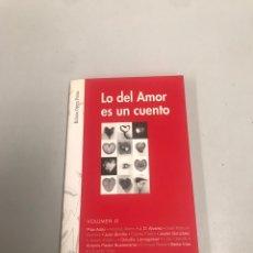 Libros de segunda mano: LO DEL AMOR ES UN CUENTO. Lote 201949048
