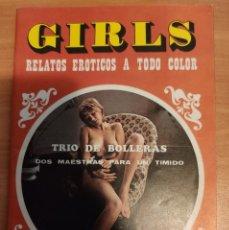 Libros de segunda mano: GIRLS Nº 1. AÑO 1978. RELATOS EROTICOS A TODO COLOR SOLO PARA MAYORES DE 18 AÑOS. Lote 202777548