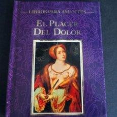 Libros de segunda mano: LIBROS PARA AMANTES. EL PLACER DEL DOLOR. VICENTE MUÑOZ PUELLO. LA MÁSCARA 1995. Lote 204976341