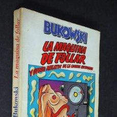 Libros de segunda mano: LA MAQUINA DE FOLLAR Y OTROS RELATOS DE LA LOCURA COTIDIANA. BUKOWSKI. ANAGRAMA. 1978. Lote 205259678