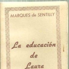 Livres d'occasion: 1692.-NOVELA EROTICA- LA EDUCACION DE LAURA-MARQUES DE SENTILLY- SIN FECHA PERO SOBRE 1950. Lote 205305135