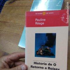Libros de segunda mano: HISTORIA DE O RETORNO A ROISSY, PAULINE RÉAGE. L.36-487. Lote 205768483
