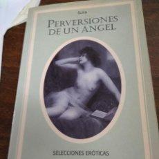 Libros de segunda mano: PERVERSIONES DE UN ÁNGEL, SCILA. L.809-1590. Lote 205780112