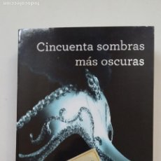 Libros de segunda mano: CINCUENTA SOMBRAS DE GREY MAS OSCURAS. II. E.L. JAMES. EDITORIAL GRIJALBO. TDK134. Lote 205784283