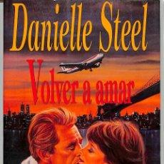 Libros de segunda mano: VOLVER A AMAR - DANIELLE STEEL - MR EDICIONES. Lote 205801343