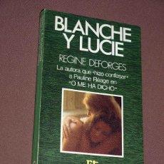 Libros de segunda mano: BLANCHE Y LUCIE. REGINE DEFORGES. PLAZA & JANÉS, 1979. COLECCIÓN ROTATIVA, 226. EROTISMO. Lote 205852165