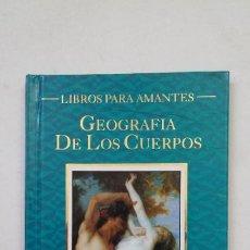 Libros de segunda mano: GEOGRAFIA DE LOS CUERPOS. LIBROS PARA AMANTES. VICENTE MUÑOZ PUELLO. EDITORIAL LA MÁSCARA. TDK181. Lote 206461502