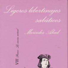 Libros de segunda mano: LIGEROS LIBERTINAJES SABÁTICOS. MERCEDES ABAD. Lote 206483332