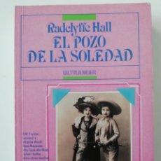 Libros de segunda mano: EL POZO DE LA SOLEDAD - RADCLYFFE HALL - ED. ULTRAMAR 1989. Lote 206556160