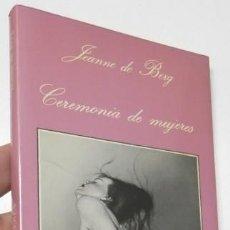 Libros de segunda mano: CEREMONIA DE MUJERES - JEANNE DE BERG. Lote 206995585