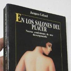 Libros de segunda mano: EN LOS SALONES DEL PLACER - JACQUES CELLARD. Lote 206995850