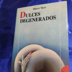 Libros de segunda mano: DULCES DEGENERADOS MARCO VASSI 1990 NARRATIVA ERÓTICA. Lote 207000673