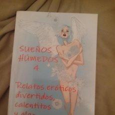Libros de segunda mano: SUEÑOS HUMEDOS 4 RELATOS ERÓTICOS DIVERTIDOS, CALENTITOS Y ALGO CHAMUSCADITOS. Lote 207788532