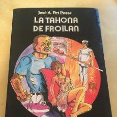 Libros de segunda mano: LIBRO LA TAHONA DE FROILAN - JOSÉ A. PEY POSSE - 1990 DE AM - ERÓTICO TEMÁTICA ERÓTICA. Lote 207885893