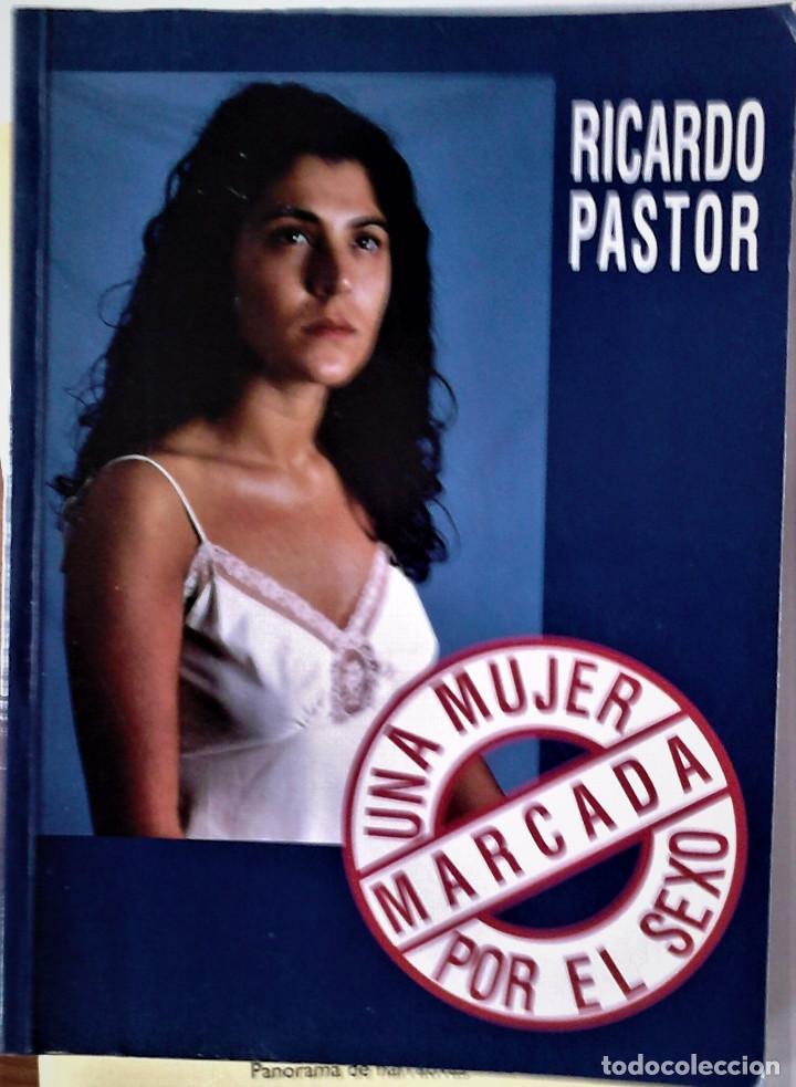 RICARDO PASTOR - UNA MUJER MARCADA POR EL SEXO (Libros de Segunda Mano (posteriores a 1936) - Literatura - Narrativa - Erótica)