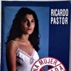 Livros em segunda mão: RICARDO PASTOR - UNA MUJER MARCADA POR EL SEXO. Lote 209006478