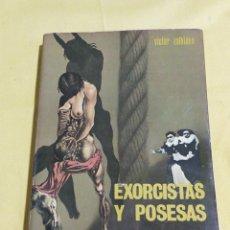 Libros de segunda mano: EXORCISTAS Y POSESAS A TRAVES DE LA HISTORIA. Lote 209167010