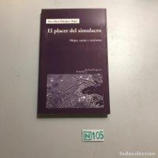 Libros de segunda mano: EL PLACER DEL SIMULACRO. Lote 209367020
