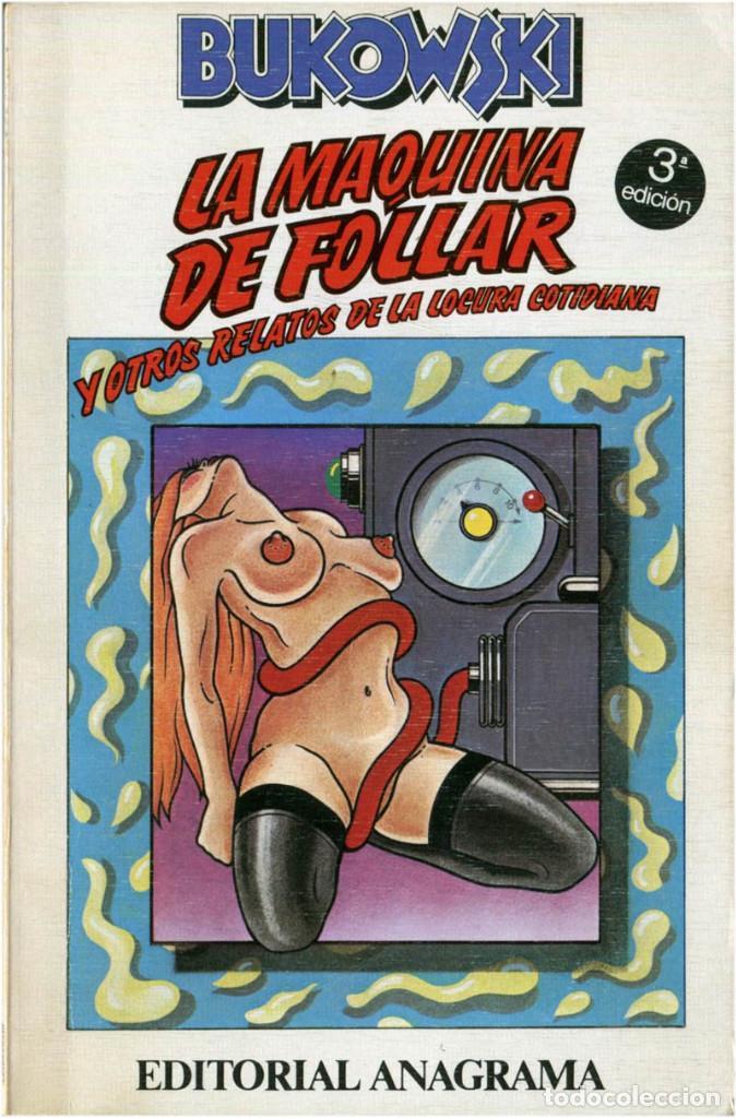 BUKOWSKI - LA MÁQUINA DE FOLLAR - ED. ANAGRAMA, CONTRASEÑAS #9 - BARCELONA, 1982 (3ª ED.) (Libros de Segunda Mano (posteriores a 1936) - Literatura - Narrativa - Erótica)